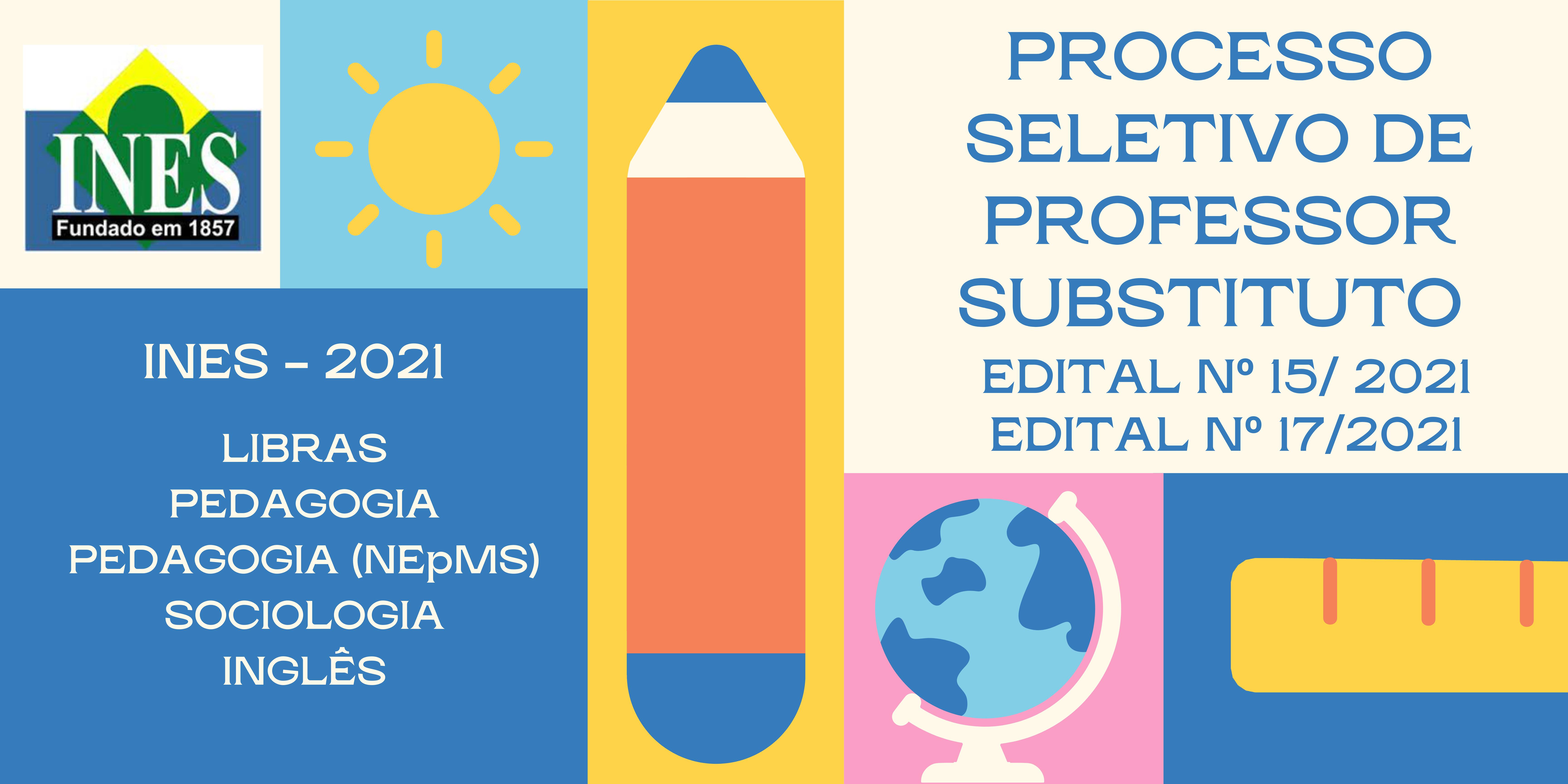 PROCESSO SELETIVO DE PROFESSOR SUBSTITUTO - EDITAL Nº 15 E 17 / 2021