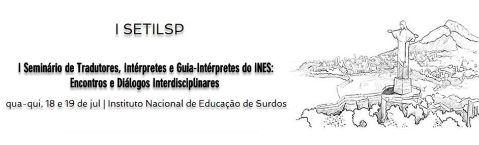 INES realiza I Seminário de Tradutores, Intérpretes e Guia-intérpretes; submissão de trabalhos vai até dia 19
